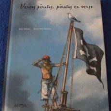 Libros de segunda mano: VERSOS PIRATAS, PIRATAS EN VERSO - ANAYA (2009). Lote 50109976