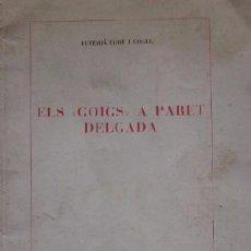 Libros de segunda mano: ELS GOIGS A PARET DELGADA - AÑO 1947. Lote 50112939