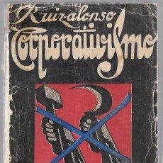 Libros de segunda mano: CORPORATIVISMO. RUIZ ALONSO. COMPOSICIÓN E IMPRESIÓN DE LA COMERCIAL SALMANTINA. 1937. Lote 50114259