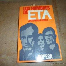 Libros de segunda mano: JOSE MARIA PORTELL, LOS HOMBRES DE ETA, DOPESA, 1974. Lote 50114338