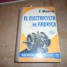 Libros de segunda mano - E.Maurein, El electricista de fabrica, Ed. Gustavo Gili, Bibliote Electricista, nº 11, 1951 - 50114347