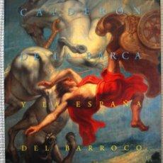 Libros de segunda mano: CALDERON DE LA BARCA Y LA ESPAÑA DEL BARROCO.. Lote 50114867