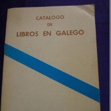 Libros de segunda mano: GALICIA. CATALOGO DE LIBROS EN GALEGO. INLE. 1978. Lote 50117134