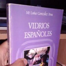 Libros de segunda mano: VIDRIOS ESPAÑOLES - Mª LUISA GONZÁLEZ PENA. Lote 50120264