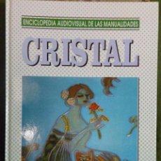 Libros de segunda mano: ENCICLOPEDIA AUDIOVISUAL DE LAS MANUALIDADES. CRISTAL. Lote 50123572