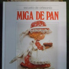 Libri di seconda mano: MANUALIDADES. ESCUELA DE ARTESANIA. MIGA DE PAN. QUORUM. Lote 53938330