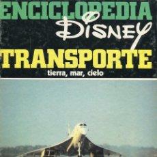 Libros de segunda mano: DISNEY ENCICLOPEDIA TRANSPORTE TIERRA, MAR, CIELO EDICIONES MONTENA AÑO 1982. Lote 50126905