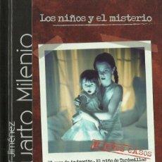 Libros de segunda mano: 0017316 LOS NIÑOS Y EL MISTERIO / IKER JIMÉNEZ. Lote 50128302