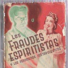 Libros de segunda mano: LOS FRAUDES ESPIRITISTAS Y LOS FENOMENOS METAPSIQUICOS. G. M. HEREDIA, S. J. EDIT. HERDER. 1946. Lote 50129790