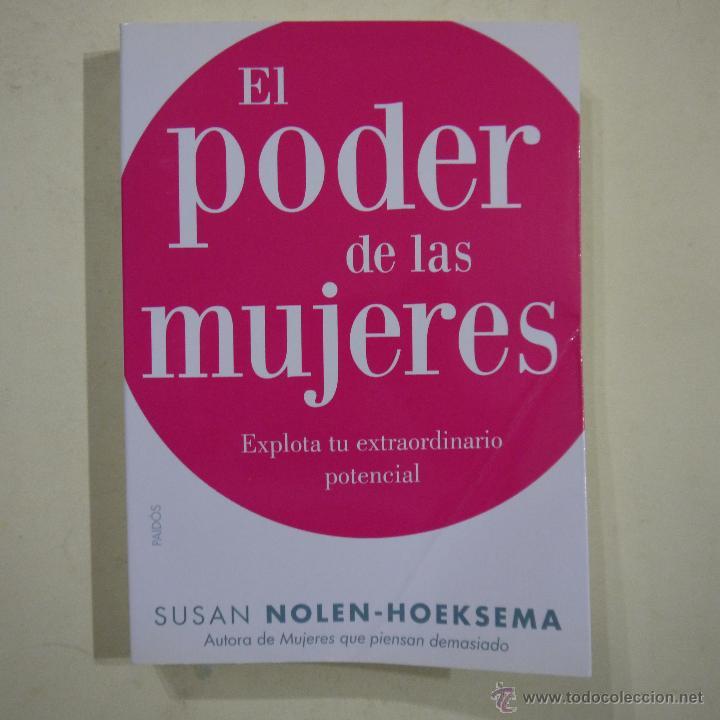 EL PODER DE LAS MUJERES. EXPLORA TU EXTRAORDINARIO POTENCIAL - SUSAN NOLEN-HOEKSEMA - PAIDOS - 2012 (Libros de Segunda Mano - Pensamiento - Otros)