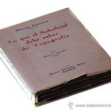 Libros de segunda mano: LO QUE EL SUBOFICIAL DEBE SABER DE TOPOGRAFIA, DOMINGO CASTRESANA 1940 247 PAGINAS. Lote 50140575