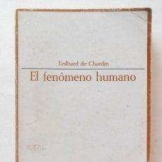 Libros de segunda mano: EL FENOMENO HUMANO- TEILHARD DE CHARDIN. Lote 50141617