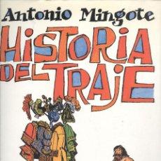Libros de segunda mano: ANTONIO MINGOTE. HISTORIA DEL TRAJE. BARCELONA, 1990.. Lote 50119189