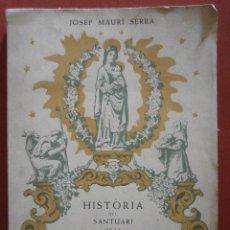 Libros de segunda mano: HISTORIA DEL SANTUARI DE LA MARE DE DÉU DE PUIGGRACIÓS. JOSEP MAURÍ SERRA. Lote 50158911