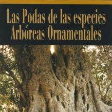Libros de segunda mano: FERNANDO GIL-ALBERT. LAS PODAS DE LAS ESPECIES ARBÓREAS ORNAMENTALES. RM69902. . Lote 50162162