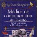 Libros de segunda mano: GUIA DE NAVEGACION MEDIOS DE COMUNICACION EN INTERNET ED ANAYA --------(REF M1 E4). Lote 50175005