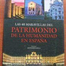 Libros de segunda mano: LIBRO LAS 40 MARAVILLAS DEL PATRIMONIO DE LA HUMANIDAD EN ESPAÑA - ESPECTACULARES FOTOGRAFÍAS. Lote 50185537