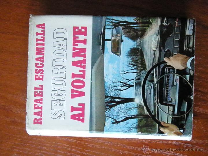 Libros de segunda mano: SEGURIDAD AL VOLANTE RAFAEL ESCAMILLA - Foto 6 - 50186492