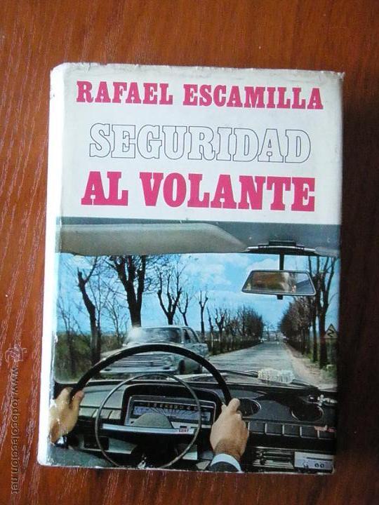 SEGURIDAD AL VOLANTE RAFAEL ESCAMILLA (Libros de Segunda Mano - Ciencias, Manuales y Oficios - Otros)