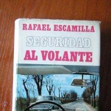 Libros de segunda mano: SEGURIDAD AL VOLANTE RAFAEL ESCAMILLA. Lote 50186492