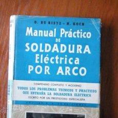 Libros de segunda mano: MANUAL PRACTICO DE SOLDADURA ELÉCTRICA POR ARCO AGUILAR. Lote 50186579