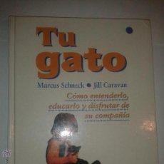 Libros de segunda mano: TU GATO CÓMO ENTENDERLO, EDUCARLO Y DISFRUTAR DE SU COMPAÑIA 1995 MARCUS SCHECK ED. M.R.. Lote 50192014
