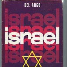 Libros de segunda mano: ISRAEL LOS JUDÍOS EN LA TIERRA PROMETIDA, DEL ARCO,90 ILUSTRACIONES EN HUECOGRABADO,PLANETA BCN 1969. Lote 50193966