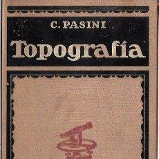 Libros de segunda mano: TRATADO DE TOPOGRAFÍA. POR CLAUDIO PASINI. GUSTAVO GILI EDITOR. BARCELONA. 1940.. Lote 50198219