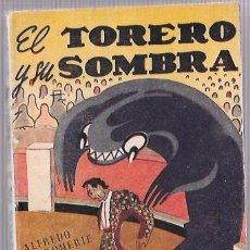 Libros de segunda mano: EL TORERO Y SU SOMBRA. POR ALFREDO MARQUERÍE. EDICIONES ROLLÁN. MADRID 1947.. Lote 210599376