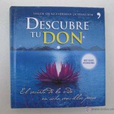 Libros de segunda mano: DESCUBRE TU DON - SHAJEN JOY AZIZ & DEMIAN LICHTENSTEIN - TEMAS DE HOY - AÑO 2011.. Lote 50218764