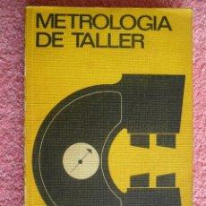 Libros de segunda mano: METROLOGÍA DE TALLER EDITORIAL URMO 1974 COMPAIN TECNOLOGÍA EN CASTELLANO EDICIÓN 1ª. Lote 50219197
