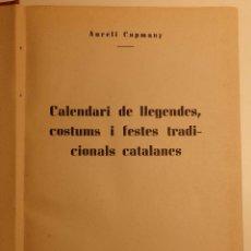 Libros de segunda mano: CALENDARI DE LLEGENDES, COSTUMS I FESTES TRADICIONALS CATALANES - AUTOR: AURELI CAPMANY. Lote 50219289