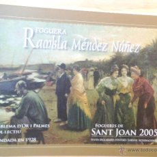 Libros de segunda mano: FOGUERA RAMBLA DE MÉNDEZ NÚÑEZ·· 2005 ·· HOGUERAS SANT JOAN·· SAN JUAN·· ALICANTE. Lote 50219509