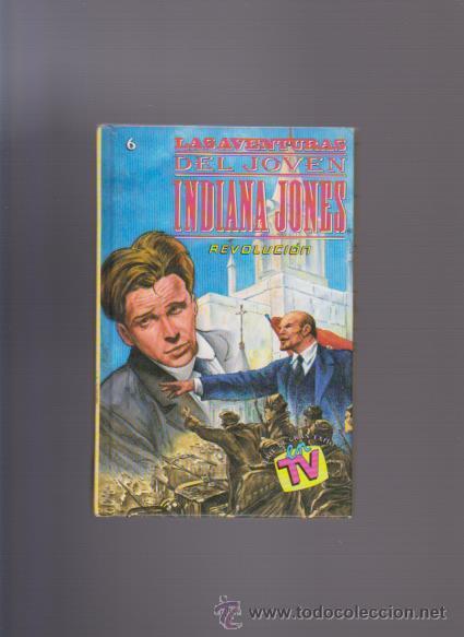 LAS AVENTURAS DEL JOVEN INDIANA JONES - REVOLUCIÓN - EDITORIAL MOLINO 1992 (Libros de Segunda Mano - Literatura Infantil y Juvenil - Otros)