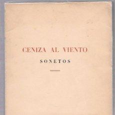 Libros de segunda mano: CENIZA AL VIENTO. SONETOS. A.S. DE LARRAGOITI. IMPRENTA JACQUET. MADRID 1939. Lote 50225145