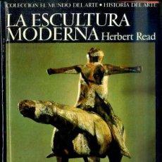 Libros de segunda mano: HERBERT READ : LA ESCULTURA MODERNA (HERMES, 1966). Lote 50227465