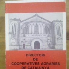 Libros de segunda mano: DIRECTORI DE COOPERATIVES AGRÀRIES DE CATALUNYA / 1981 / CAIXA DE CATALUNYA. Lote 50228944