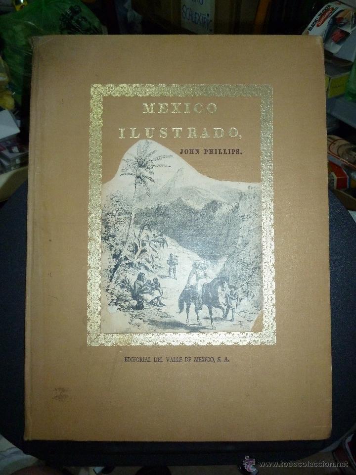 MEXICO ILUSTRADO POR JOHN PHILLIPS EDITORIAL DEL VALLE DE MEXICO 1972 (Libros de Segunda Mano - Bellas artes, ocio y coleccionismo - Otros)