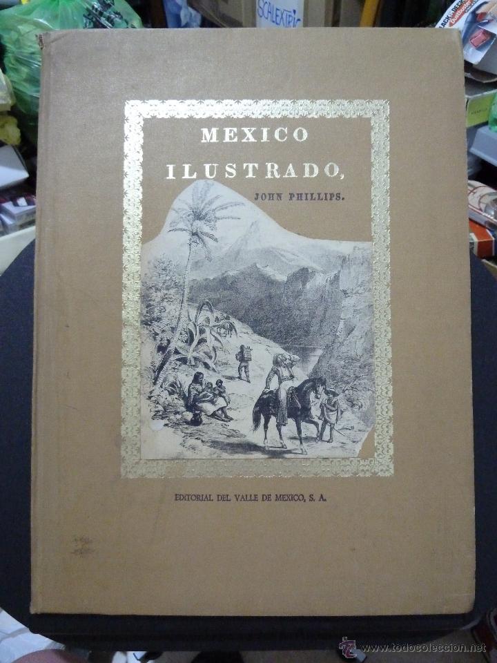 Libros de segunda mano: MEXICO ILUSTRADO POR JOHN PHILLIPS EDITORIAL DEL VALLE DE MEXICO 1972 - Foto 2 - 50230966