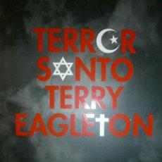 Libros de segunda mano: TERROR SANTO TERRY EAGLETON DEBATE 1 EDICION 2008. Lote 50253678