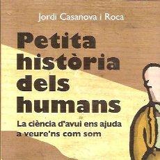 Libros de segunda mano: PETITA HISTORIA DELS HUMANS JORDI CASANOVA I ROCA LA CAMPANA. Lote 50263054