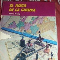 Libros de segunda mano: EL JUEGO DE LA GUERRA. PETER YOUNG ED GRIJALBO . 1975 128 PÁG . TAPAS DURAS. Lote 50265521
