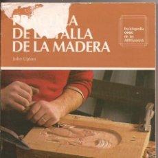 Libros de segunda mano: PRÁCTICA DE LA TALLA DE LA MADERA - JOHN UPTON - ENCICLOPEDIA CEAC DE LAS ARTESANÍAS. Lote 50272607
