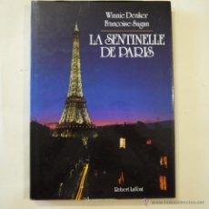 Libros de segunda mano: LA SENTINELLE DE PARIS - WINNIE DENKER Y FRANÇOISE SAGAN - ROBERT LAFFONT - 1988 - EN FRANCES. Lote 50273554