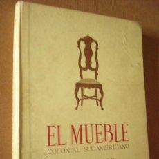 Libros de segunda mano: EL MUEBLE COLONIAL SUDAMERICANO. A. TAULLARD. ED. PEUSER, 1944. ARGENTINA. 285 PP. MUY ILUSTRA-. Lote 50282305