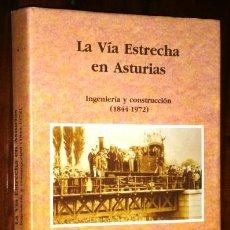 Libros de segunda mano: LA VÍA ESTRECHA EN ASTURIAS POR MERCEDES LÓPEZ GARCÍA DE ED. GRUPO GEA EN GIJÓN 1995 PRIMERA EDICIÓN. Lote 198882877