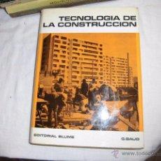 Libros de segunda mano: TECNOLOGÍA DE LA CONSTRUCCIÓN.BAUD, G.EDITORIAL BLUME 1973. Lote 50288180