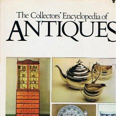 Libros de segunda mano: THE COLLECTOR´S ENCYCLOPEDIA OF ANTIQUES PHOEBE PHILLIPS. Lote 50289654
