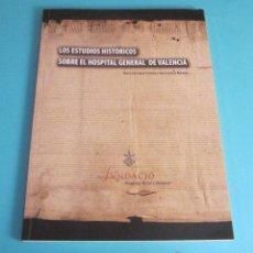 Libros de segunda mano: LOS ESTUDIOS HISTÓRICOS SOBRE EL HOSPITAL GENERAL DE VALENCIA. M.L. LÓPEZ TERRADA Y T.LANUZA NAVARRO. Lote 50307013