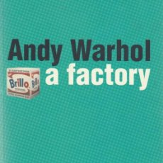 Libros de segunda mano: ANDY WARHOL A FACTORY GERMANO EXPOSICIÓN PALAIS BEAU-ARTS BRUSELAS 1999 ED PALAIS DES BEAUX-ARTS. Lote 50316152